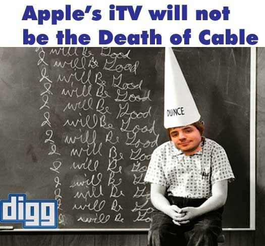cable not dead Kevin Rose is Wrong Again   iTV will not Kill Cable Television
