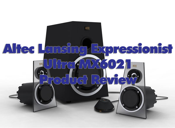 Altec Lansing Expressionist Ultra MX6021 - Product Review