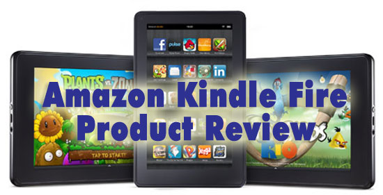 Amazon Kindle Fire Product Review