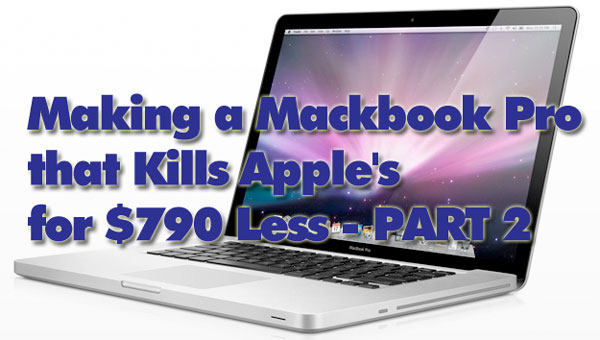 upgrade macbook pro for hundreds less tutorial part 2 Making a Macbook Pro that Kills Apples for $790 Less   Part 2 Installing the Upgraded Components