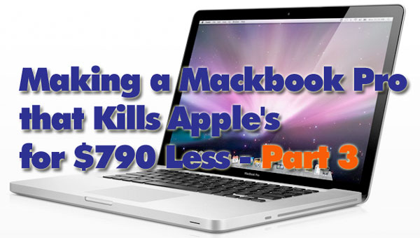 upgrade macbook pro for hundreds less tutorial part 3 Making a Macbook Pro that Kills Apples for $790 Less   Part 3 Finishing Up