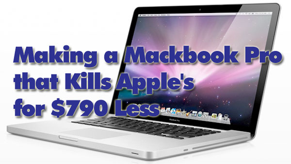 upgrade macbook pro for hundreds less tutorial Making a Macbook Pro that Kills Apples for $790 Less
