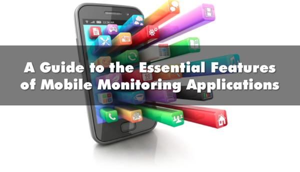 Mobile Monitoring Apps Features