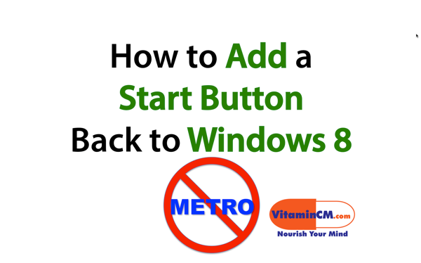 add start button windows 8 Fixing Windows 8   How to Add a Start Button
