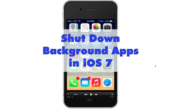 Shut Down Background Apps iOS 7
